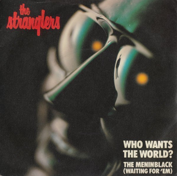 The Stranglers - Who Wants The World? / The Meninblack (Waiting For