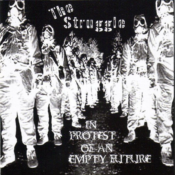 The Struggle - In Protest Of An Empty Future