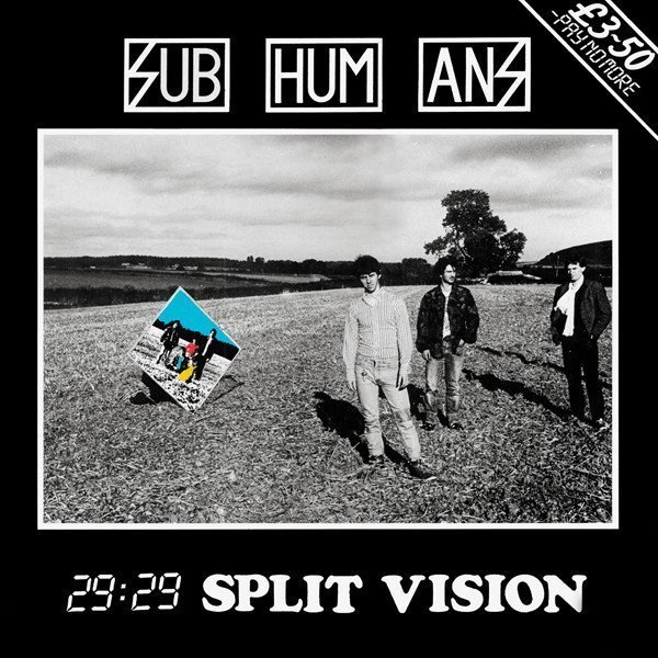 The Subhumans - 29:29 Split Vision