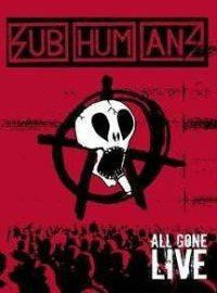 The Subhumans - All Gone Live