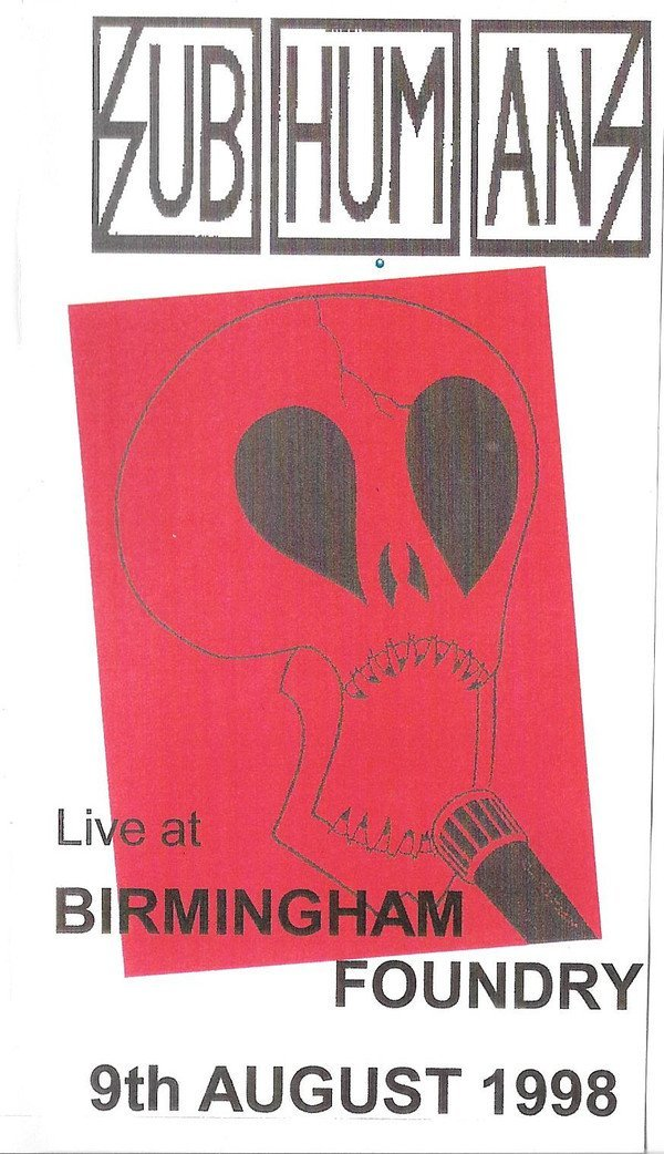 The Subhumans - Live At Birmingham Foundry - 9th August 1998
