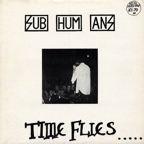 The Subhumans - Time Flies... ...But Aeroplanes Crash