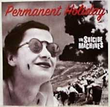 The Suicide Machines - Permanent Holiday