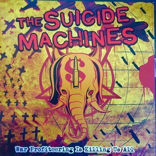 The Suicide Machines - War Profiteering Is Killing Us All / A Match And Some Gasoline