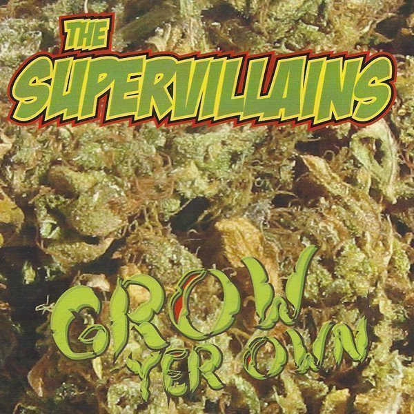 The Supervillains - Grow Yer Own
