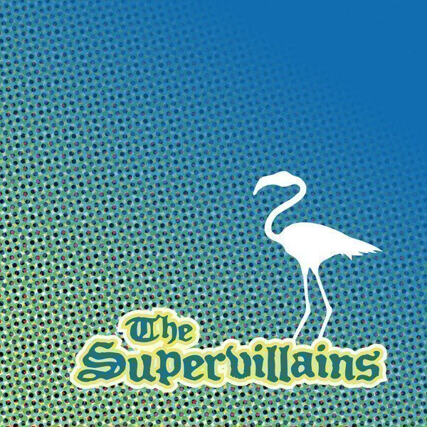 The Supervillains - Postcards From Paradise