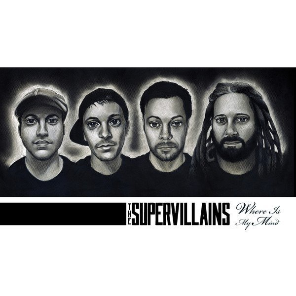 The Supervillains - Where Is My Mind - Single