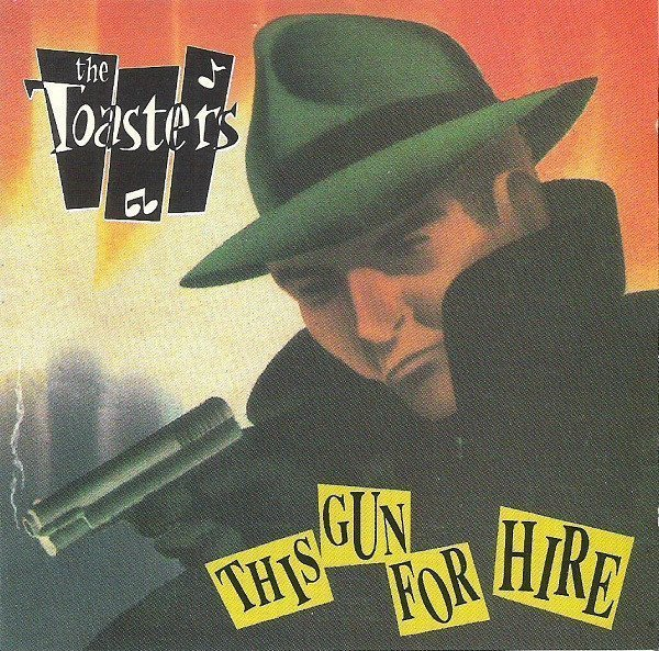 The Toasters - This Gun For Hire