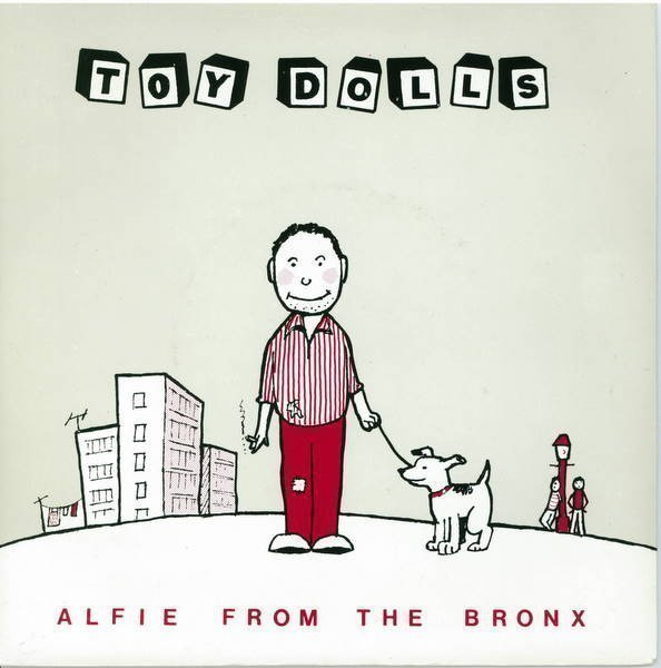 The Toy Dolls - Alfie From The Bronx