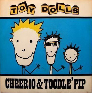 The Toy Dolls - Cheerio & Toodle