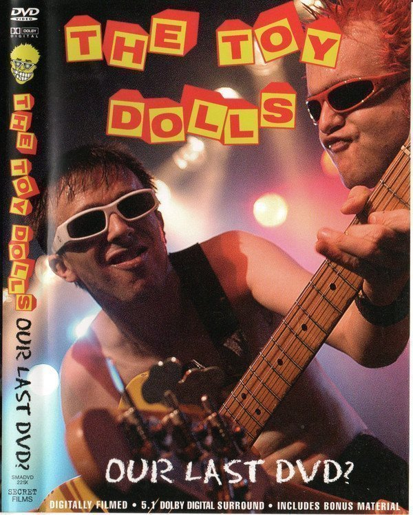 The Toy Dolls - Our Last DVD?