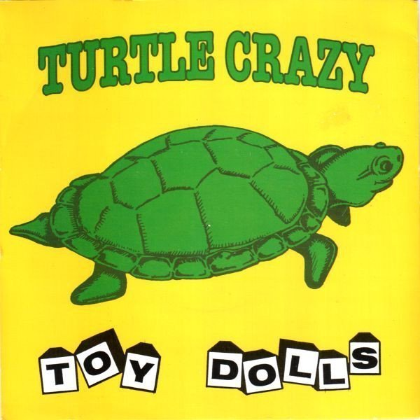 The Toy Dolls - Turtle Crazy
