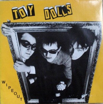 The Toy Dolls - Wipeout