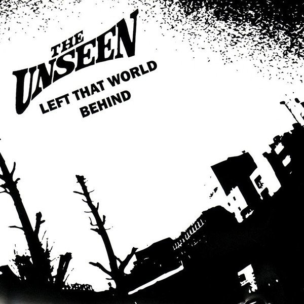 The Unseen - Left That World Behind