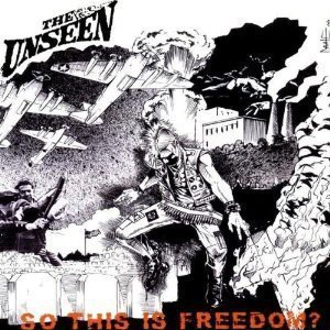 The Unseen - So This Is Freedom?