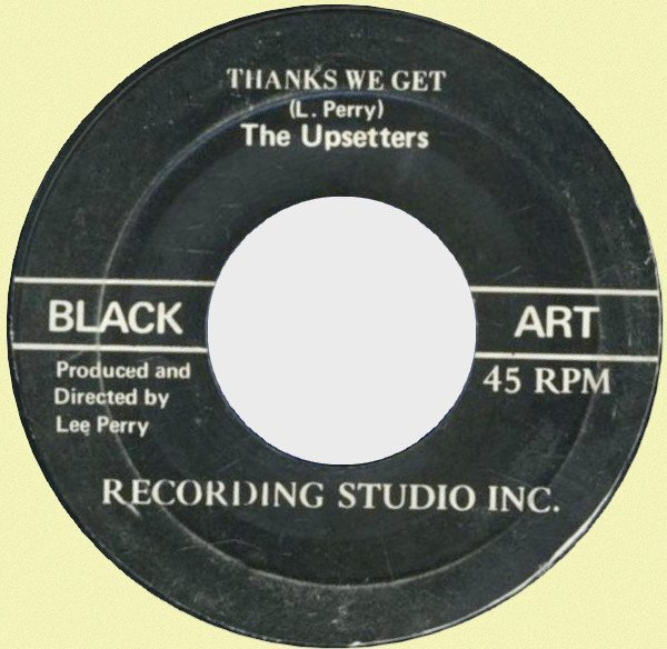 The Upsetters - Thanks We Get