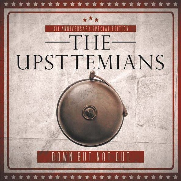 The Upsttemians - Down But Not Out