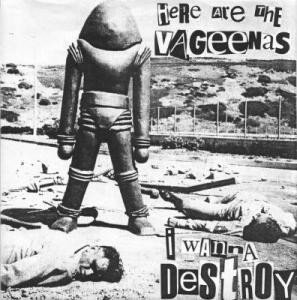 The Vageenas -  I Wanna Destroy