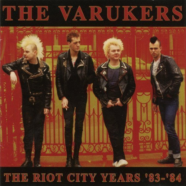 The Varukers - The Riot City Years