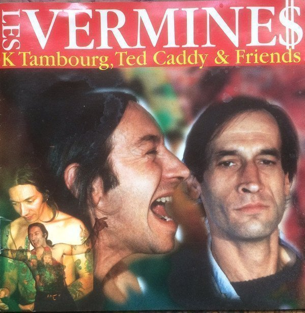 The Vermines - Les Vermines - K Tambourg, Ted Caddy & Friends