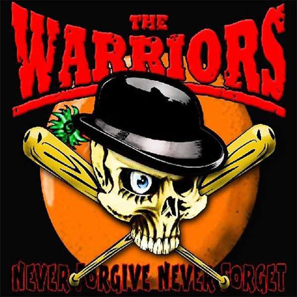 The Warriors - Never Forgive Never Forget