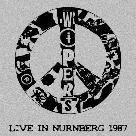 The Wipers - Live In Nurnberg 1987