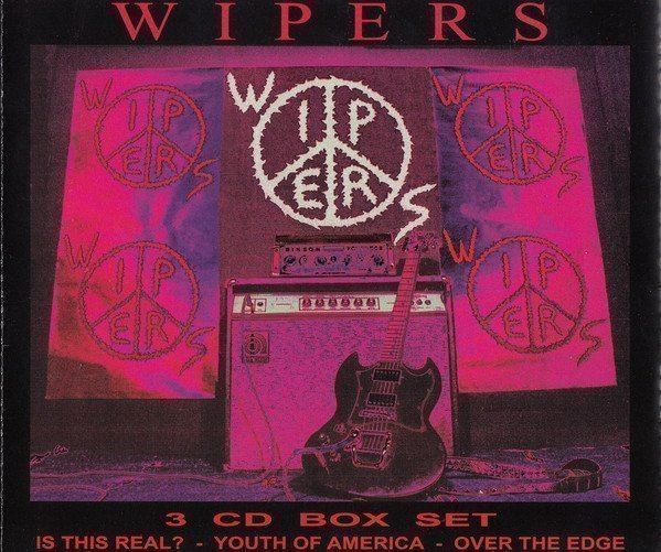 The Wipers - Wipers Box Set (Is This Real? - Youth Of America - Over The Edge)