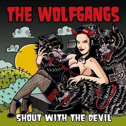 The Wolfgangs - Shout With The Devil