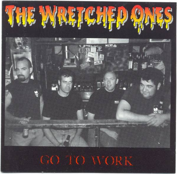 The Wretched Ones - Go To Work