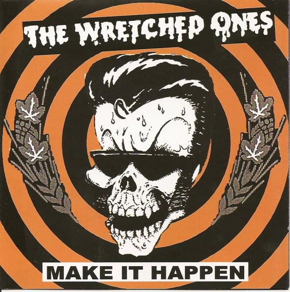 The Wretched Ones - Make It  Happen