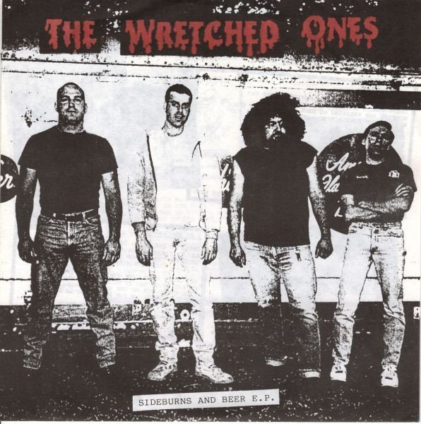 The Wretched Ones - Sideburns And Beer E.P.