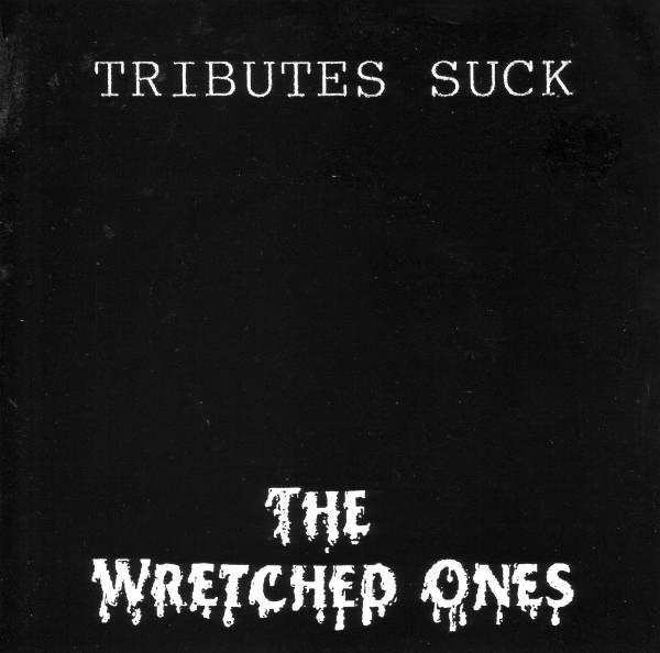 The Wretched Ones - Tributes Suck
