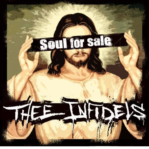 Thee Infidels - Soul For Sale