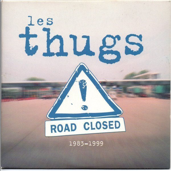 Thugs - Road Closed 1983-1999