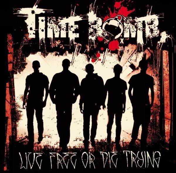 Time Bomb - Live Free Or Die Trying