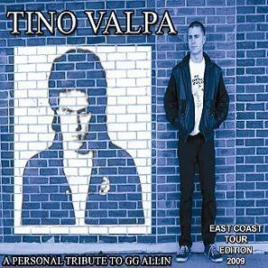 Tino Valpa - A Personal Tribute To GG Allin