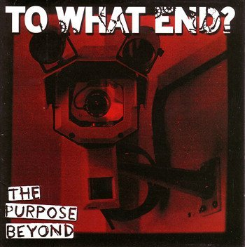 To What End - The Purpose Beyond