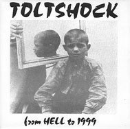 Toltshtock - From Hell To 1999