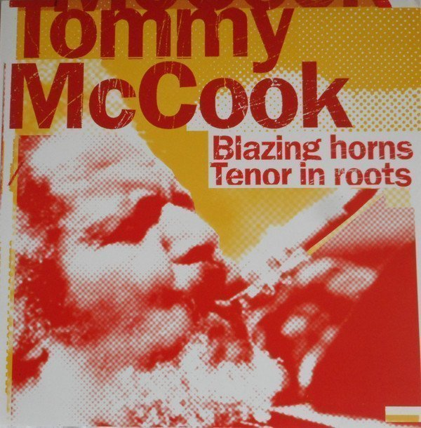 Tommy Mc Cook - Blazing Horns / Tenor In Roots