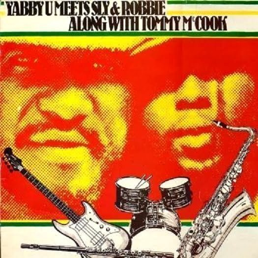 Tommy Mc Cook - Yabby U Meets Sly & Robbie Along With Tommy Mc Cook