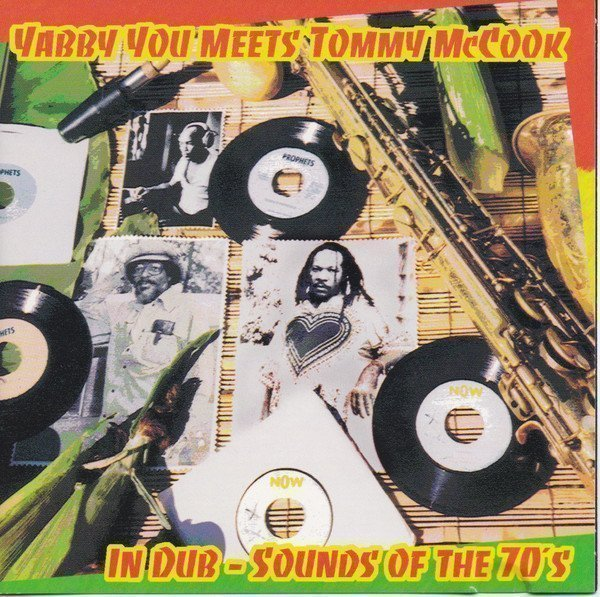Tommy Mc Cook - Yabby You Meets Tommy McCook In Dub - Sounds Of The 70