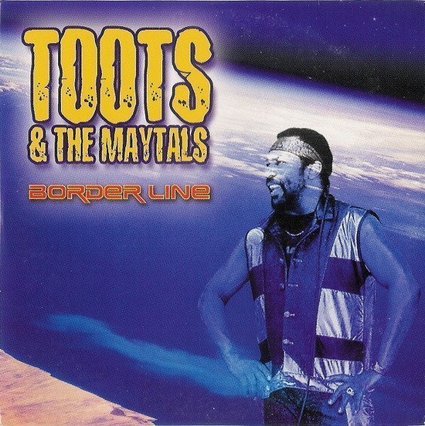Toots And The Maytals - Border Line