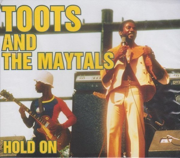 Toots And The Maytals - Hold On