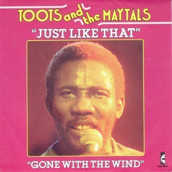 Toots And The Maytals - Just Like That / Gone With The Wind