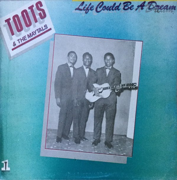 Toots And The Maytals - Life Could Be A Dream