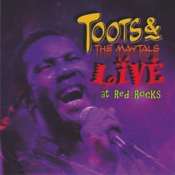 Toots And The Maytals - Live At Red Rocks