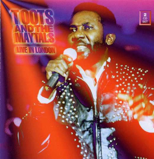 Toots And The Maytals - Live In London