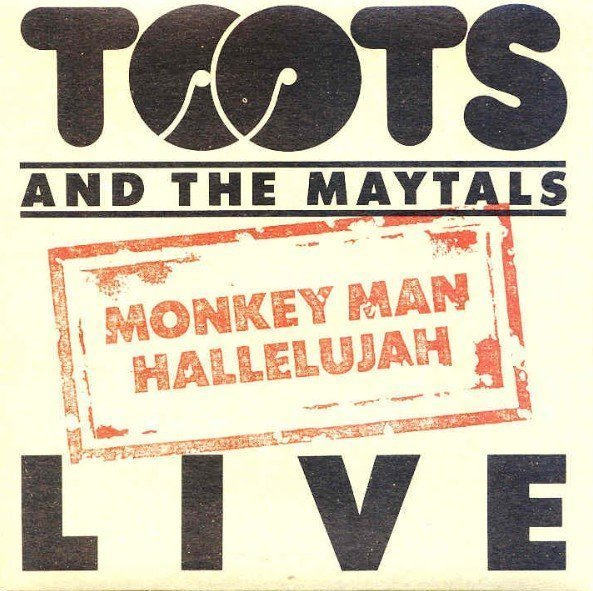 Toots And The Maytals - Live: Monkey Man / Hallelujah