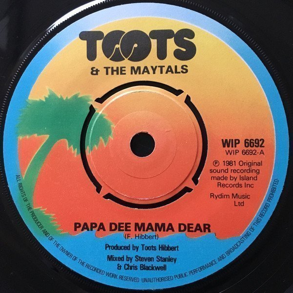 Toots And The Maytals - Papa Dee Mama Dear / Dilly Dally
