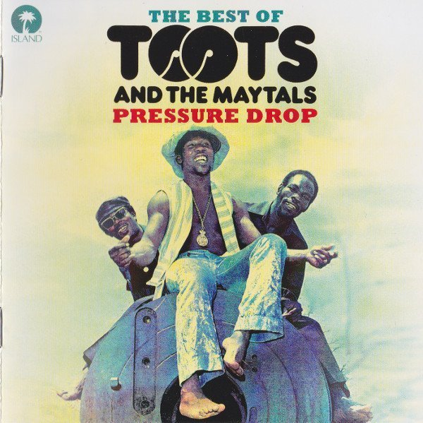 Toots And The Maytals - Pressure Drop - The Best Of Toots And The Maytals